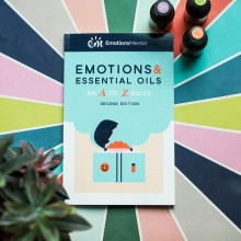 Emotions & essential oils an A to Z guide second edition